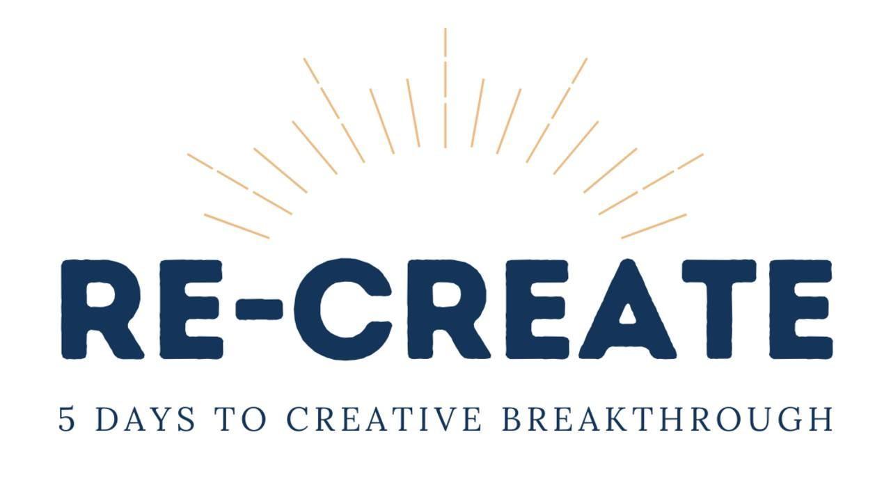 Re-Create: 5 Days to Creative Breakthrough