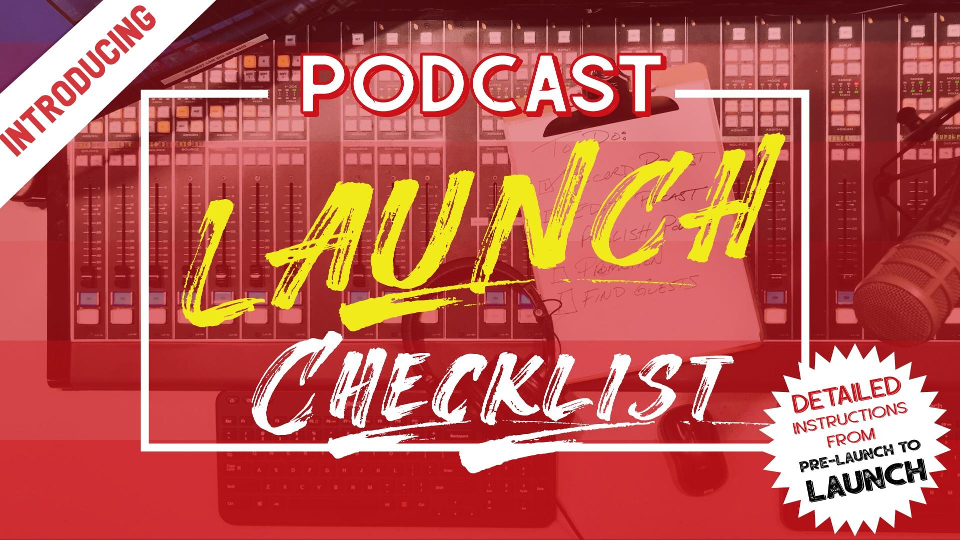 The Podcast Launch Checklist