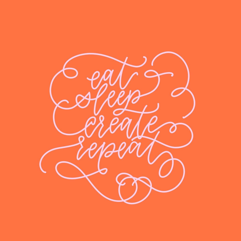 eat sleep create repeat