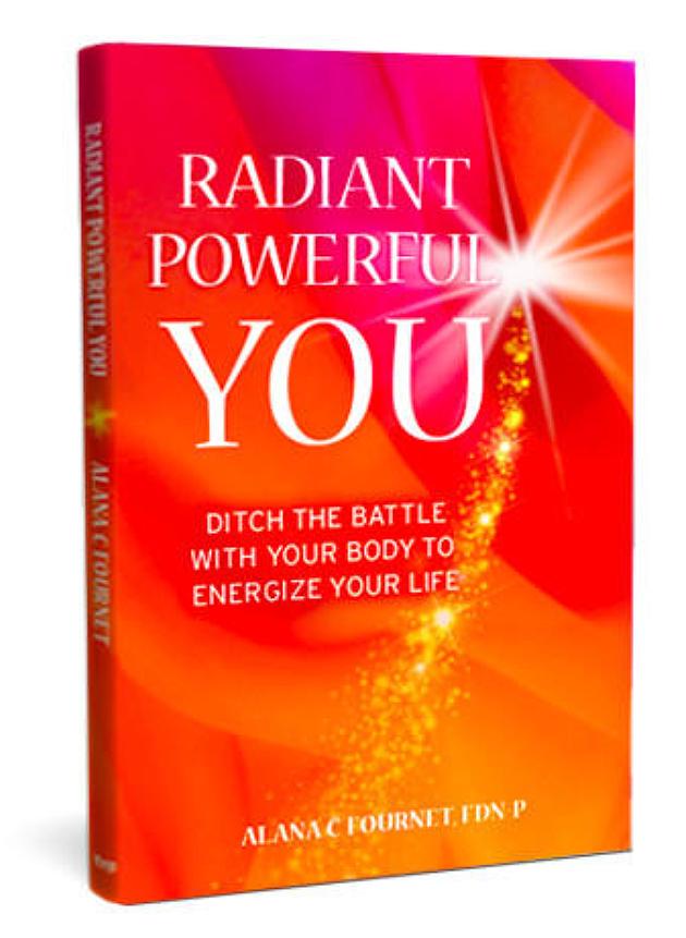 Radiant Powerful You by Alana Fournet