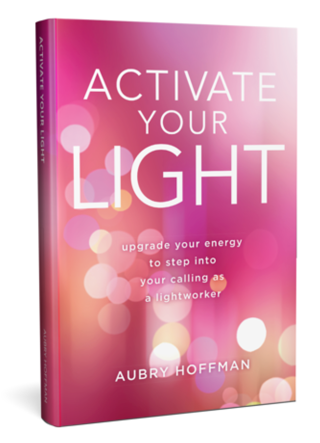 Activate Your Light by Aubry Hoffman