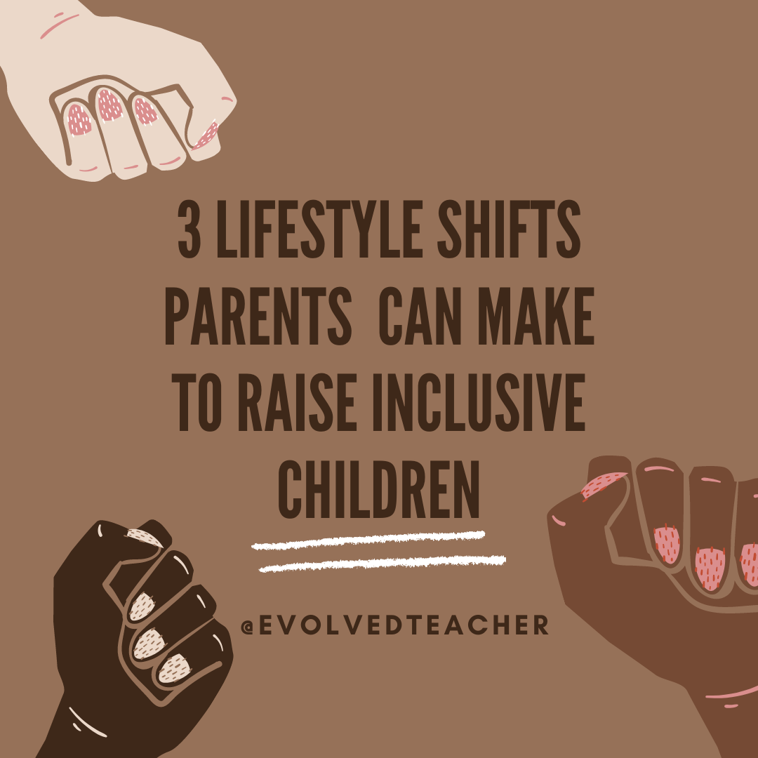 3 lifestyle shifts parents can make to raise inclusive children Gahmya drummondbey
