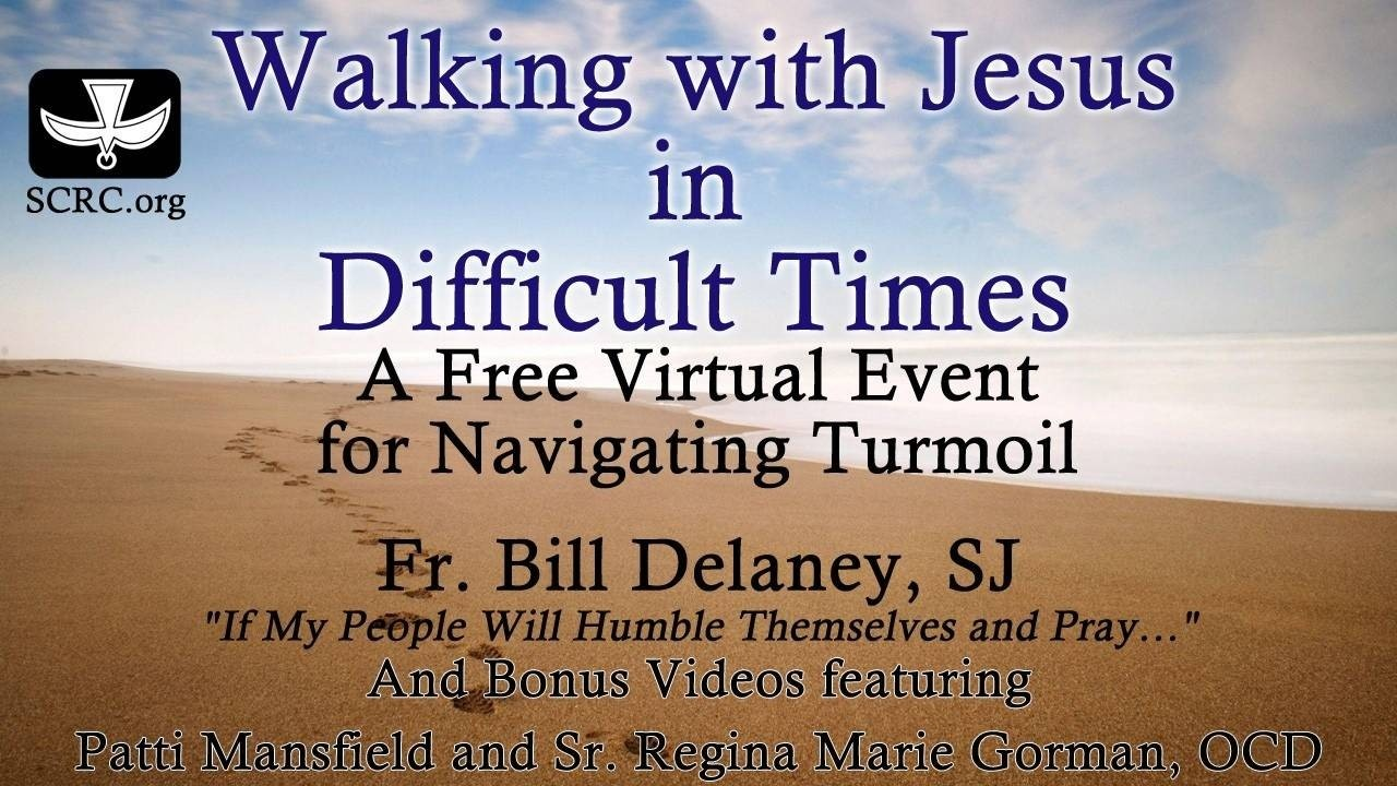 Walking with Jesus in Difficult Times