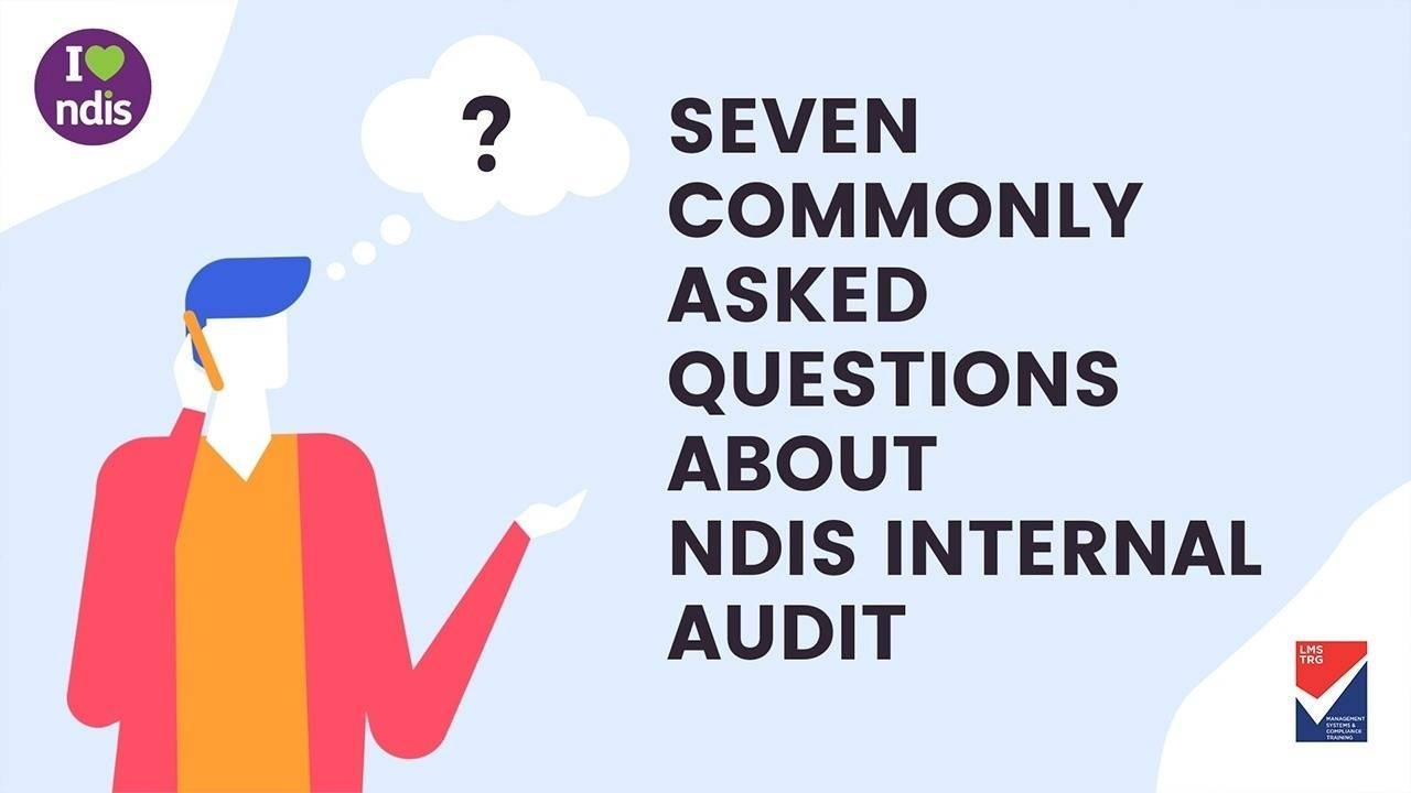 Seven commonly asked questions about NDIS internal audit