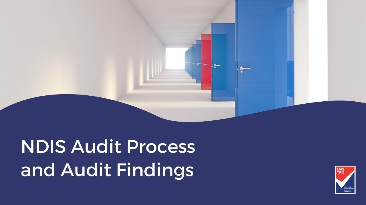 NDIS Audit Process and Audit findings