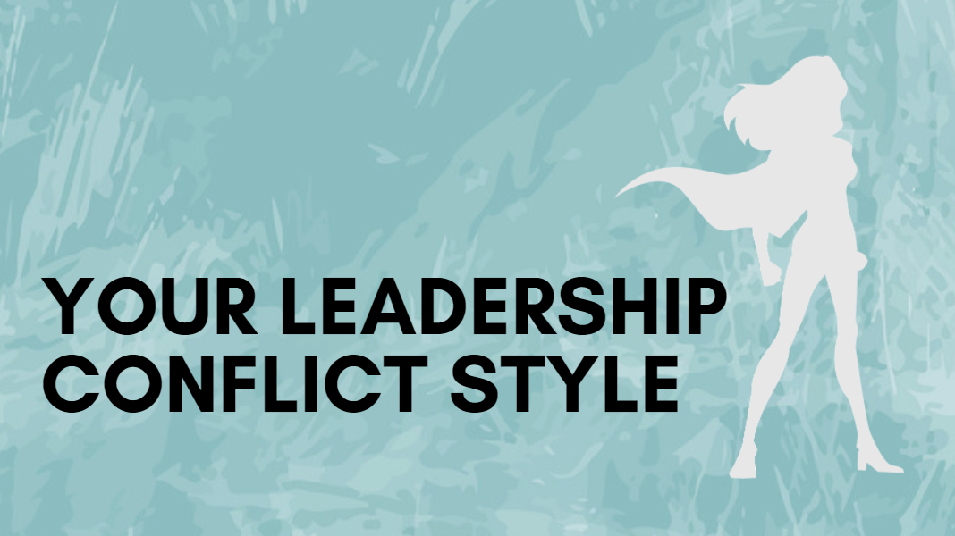 Your Leadership Conflict Style