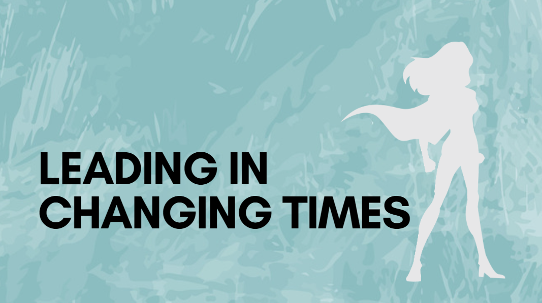 Leading in Changing Times