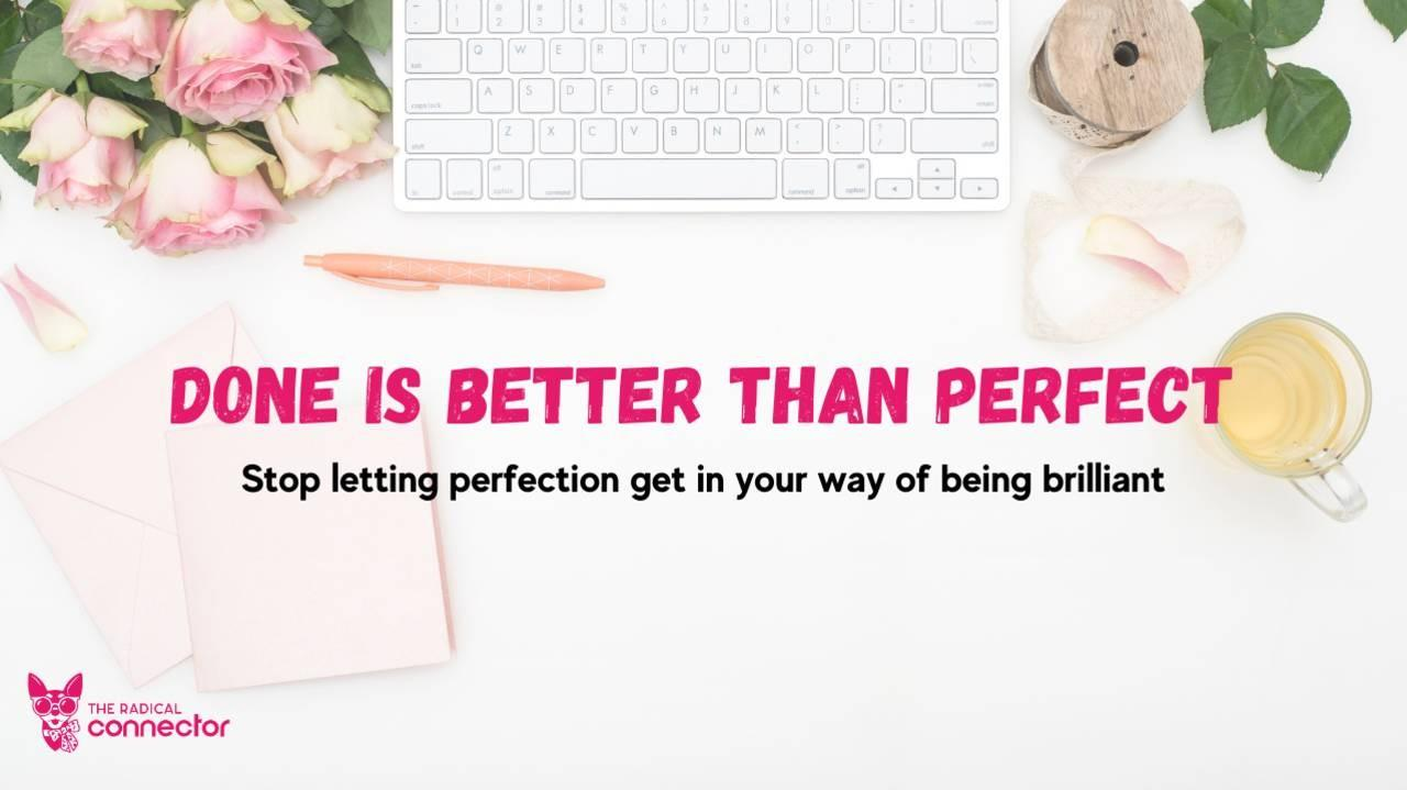 Done is Better Than Perfect, The Radical Connector, impostor syndrome, entrepreneurship