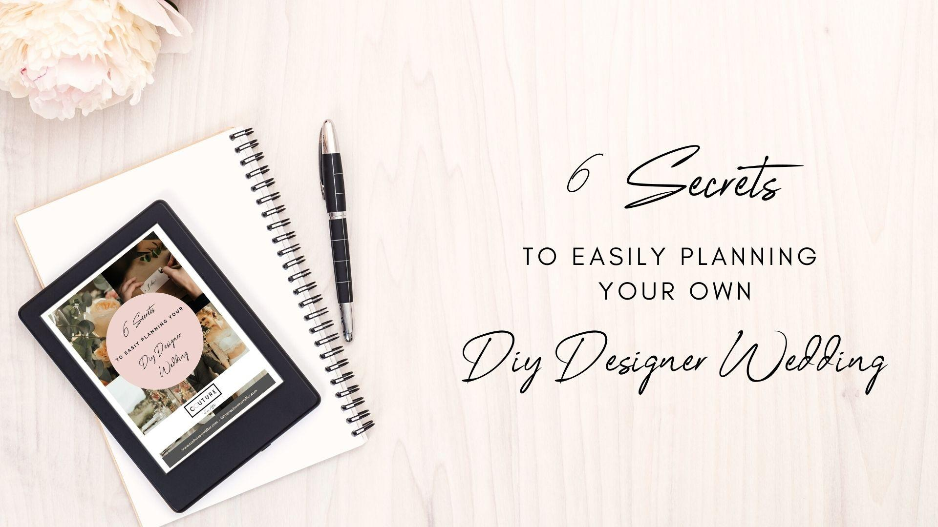 6 secrets to easily planning your own DIY Designer Wedding