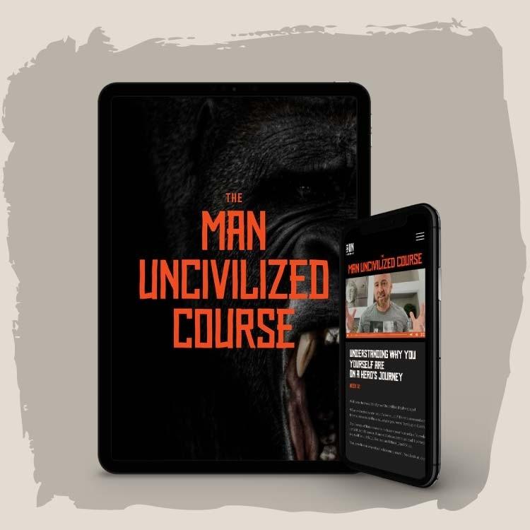 The Man UNcivilized Course