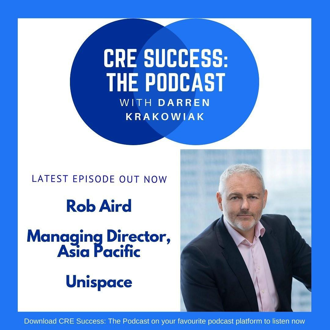 Rob Aird, Managing Director of Unispace, on CRE Success: The Podcast with Darren Krakowiak discussing leadership.