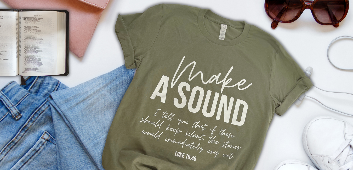 MAKE A SOUND TEES LUKE 19:40