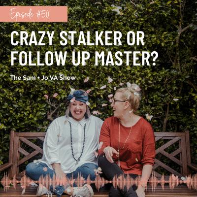 Crazy Stalker Or Follow Up Master?