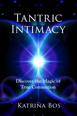 Tantric Intimacy: Discover the Magic of True Connections