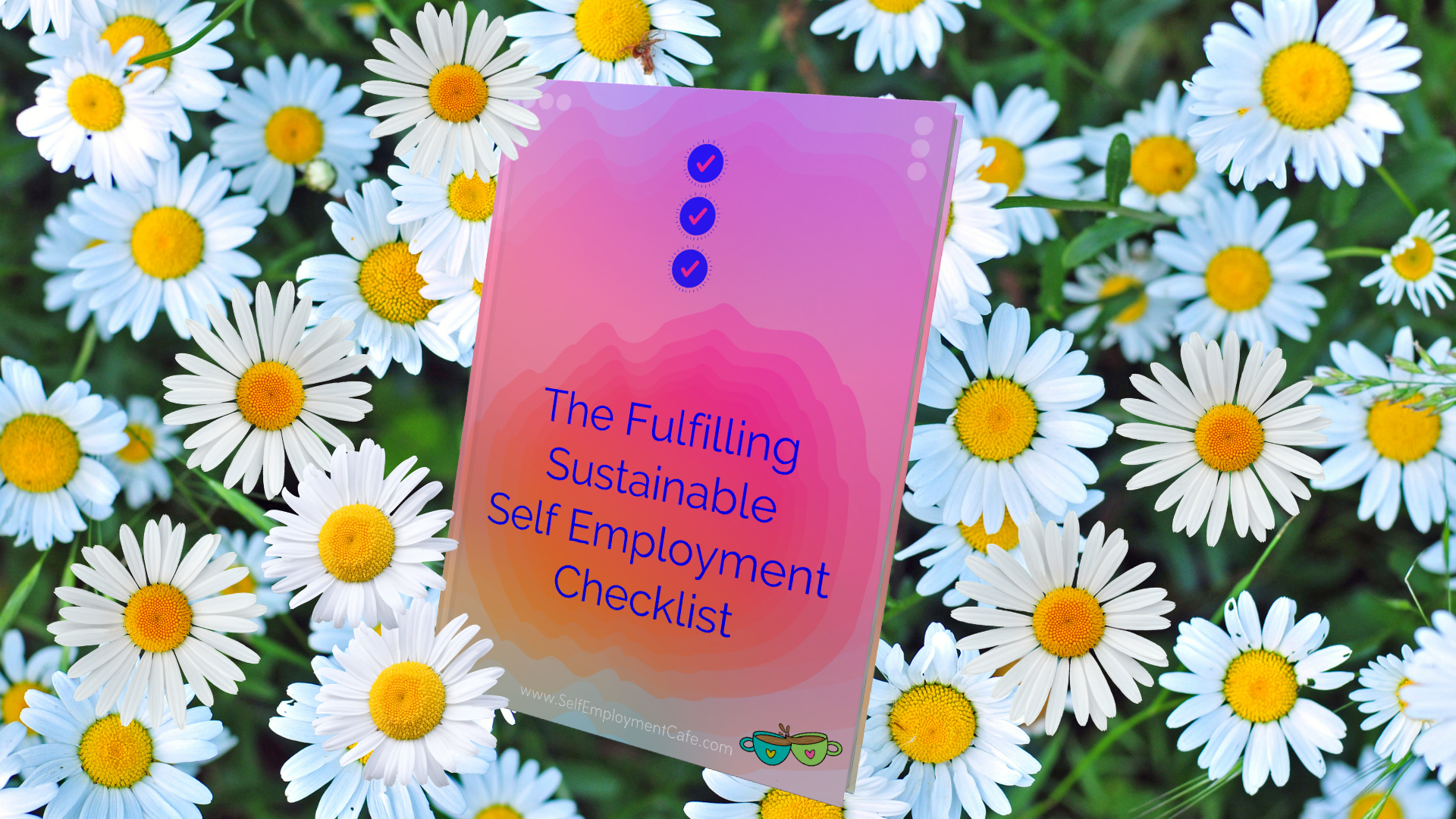 Sustainable and Fulfilling Self Employment Checklist