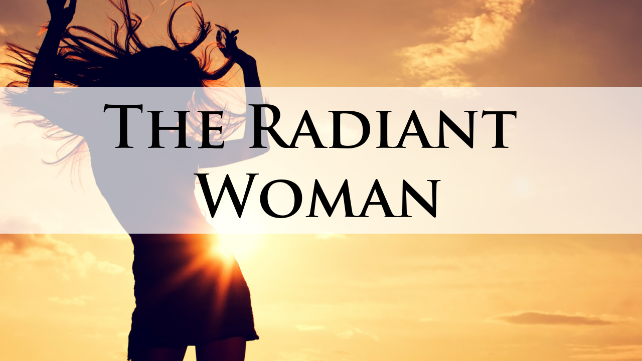The Radiant Woman - Online course for the divine feminine