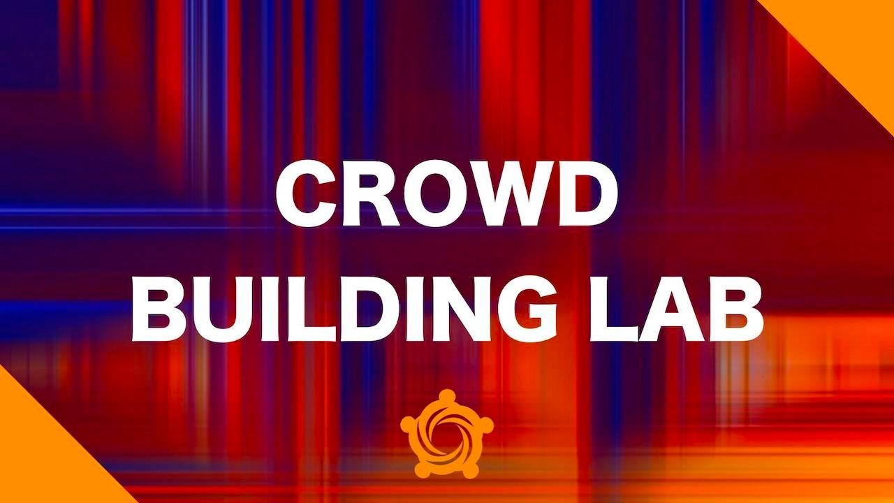 Crowd Building Lab