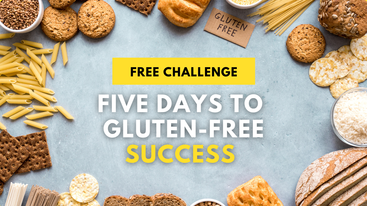 Five Days to Gluten-Free Success