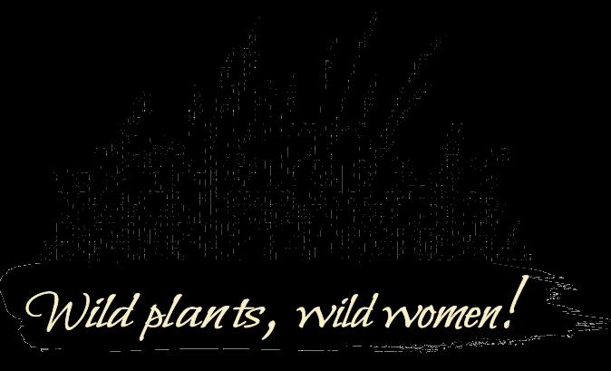 Wild plants, wild women! Southeast Wise Women Herbal Conference
