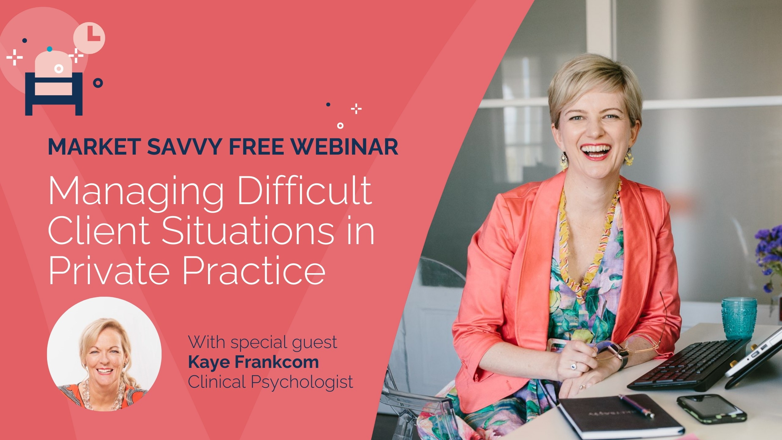 difficult client situations in private practice webinar kaye frankcom and megan walker market savvy