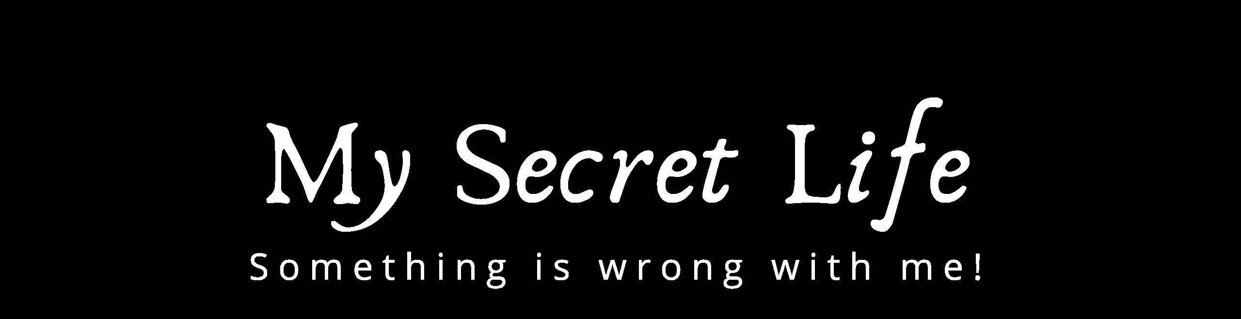 Mein geheimes Leben – Etwas stimmt mit mir nicht!