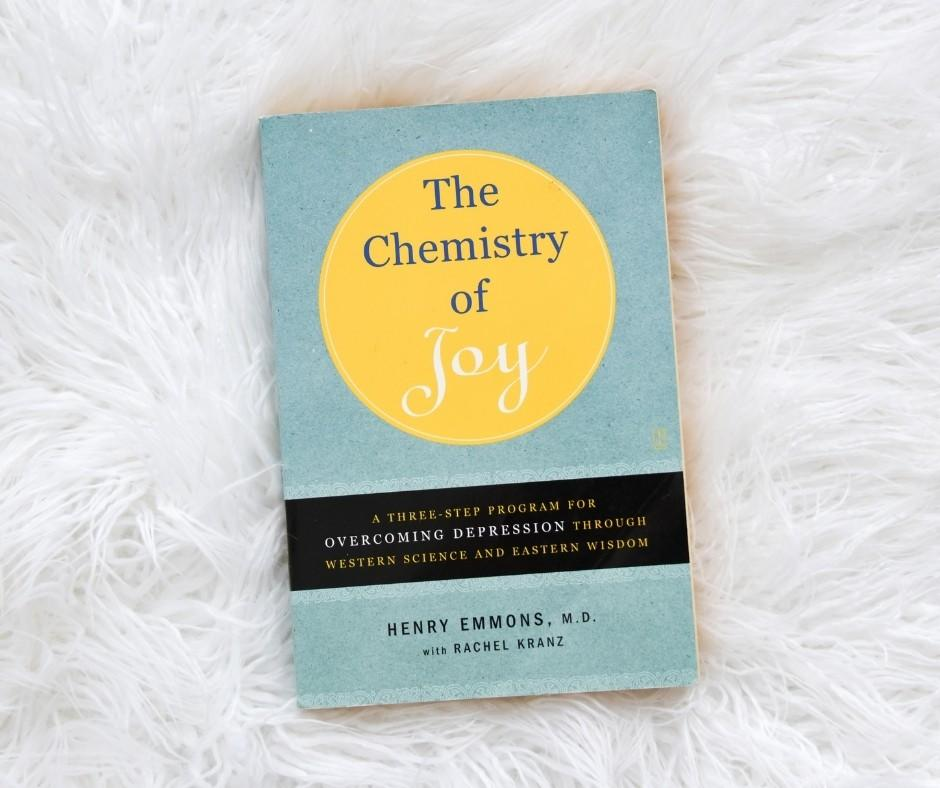The Chemistry of Joy by, Henry Emmons M.D. with Rachel Kranz