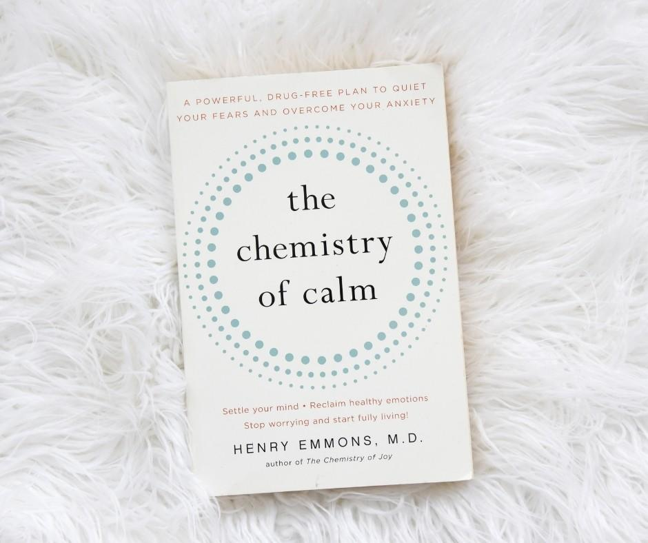 The Chemistry of Calm by, Henry Emmons M.D.