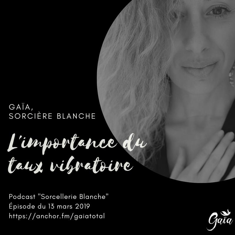 gaia_total_entrepreneure_spirituelle_podcast_sorcellerie_blanche_taux_vibratoire