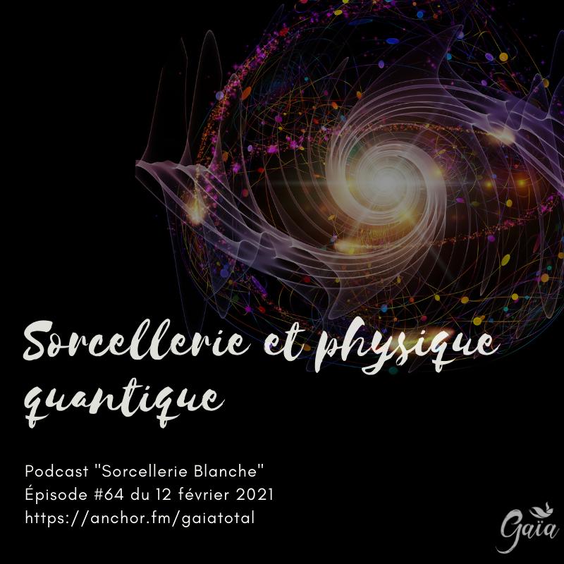 gaia_total_entrepreneure_spirituelle_podcast_sorcellerie_sorcellerie_physique_quantique