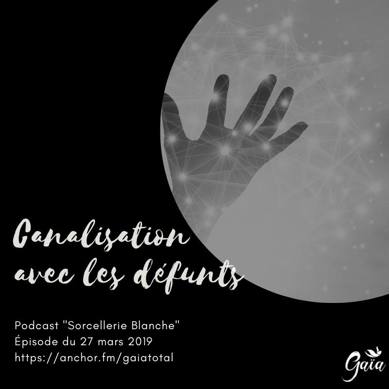 gaia_total_entrepreneure_spirituelle_podcast_sorcellerie_blanche_canalisation_défunt