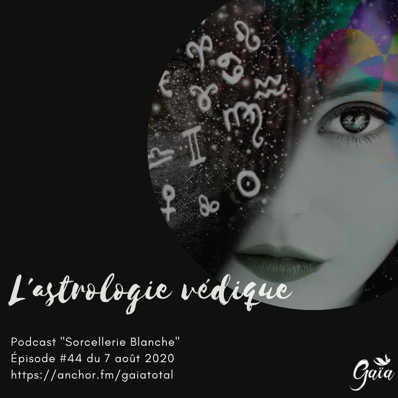 gaia_total_entrepreneure_spirituelle_podcast_sorcellerie_astrologie_védique