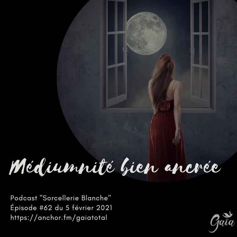 gaia_total_entrepreneure_spirituelle_podcast_sorcellerie_médiumnité_ancrée
