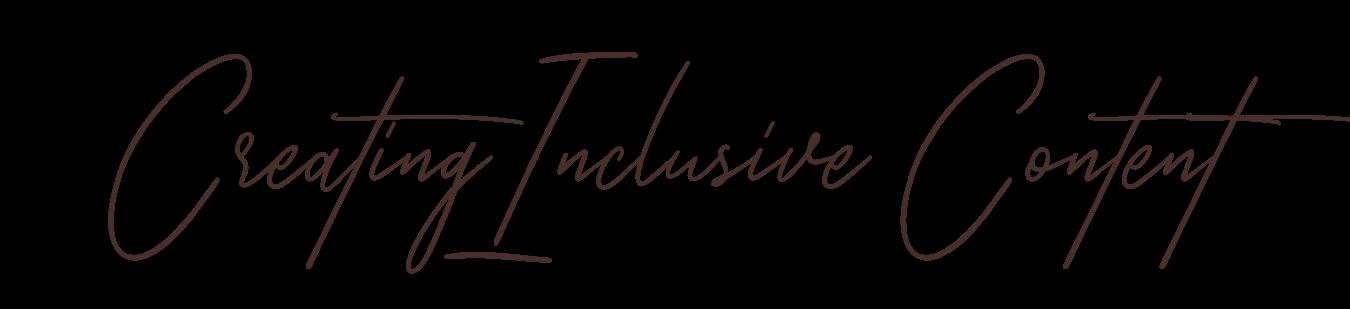 Creating Inclusive Content