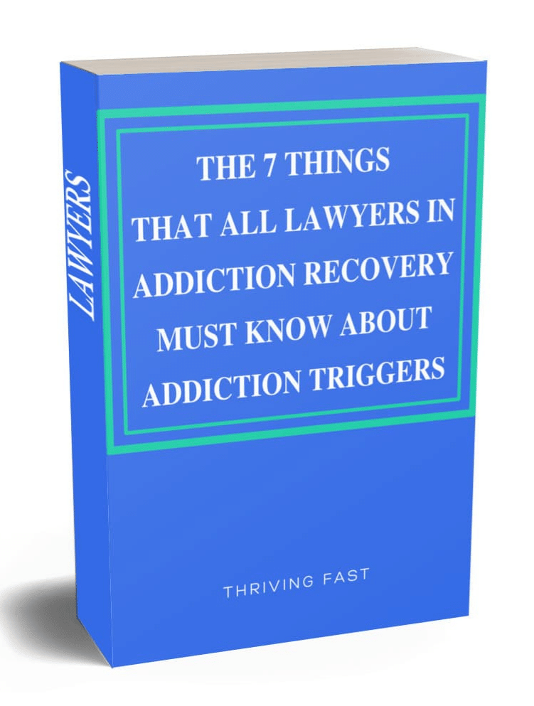 The 7 Things That All Lawyers in Addiction Recovery Must Know About Addiction Triggers