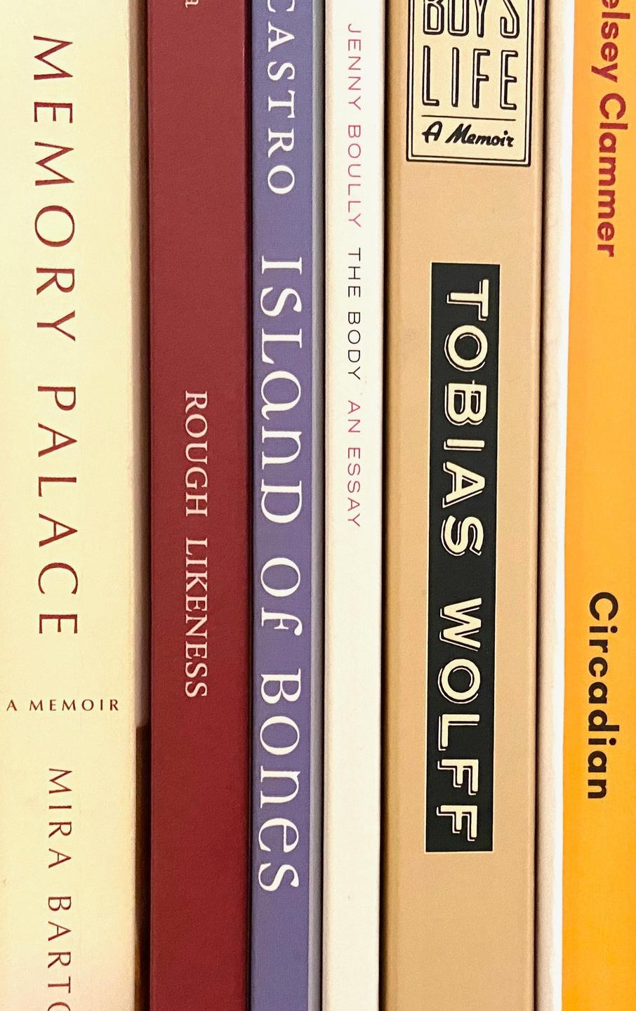 Creative nonfiction book spines: Memory Palace, Rough Likeness, Island of Bones, The Body An Essay, This Boy's Life, Circadian