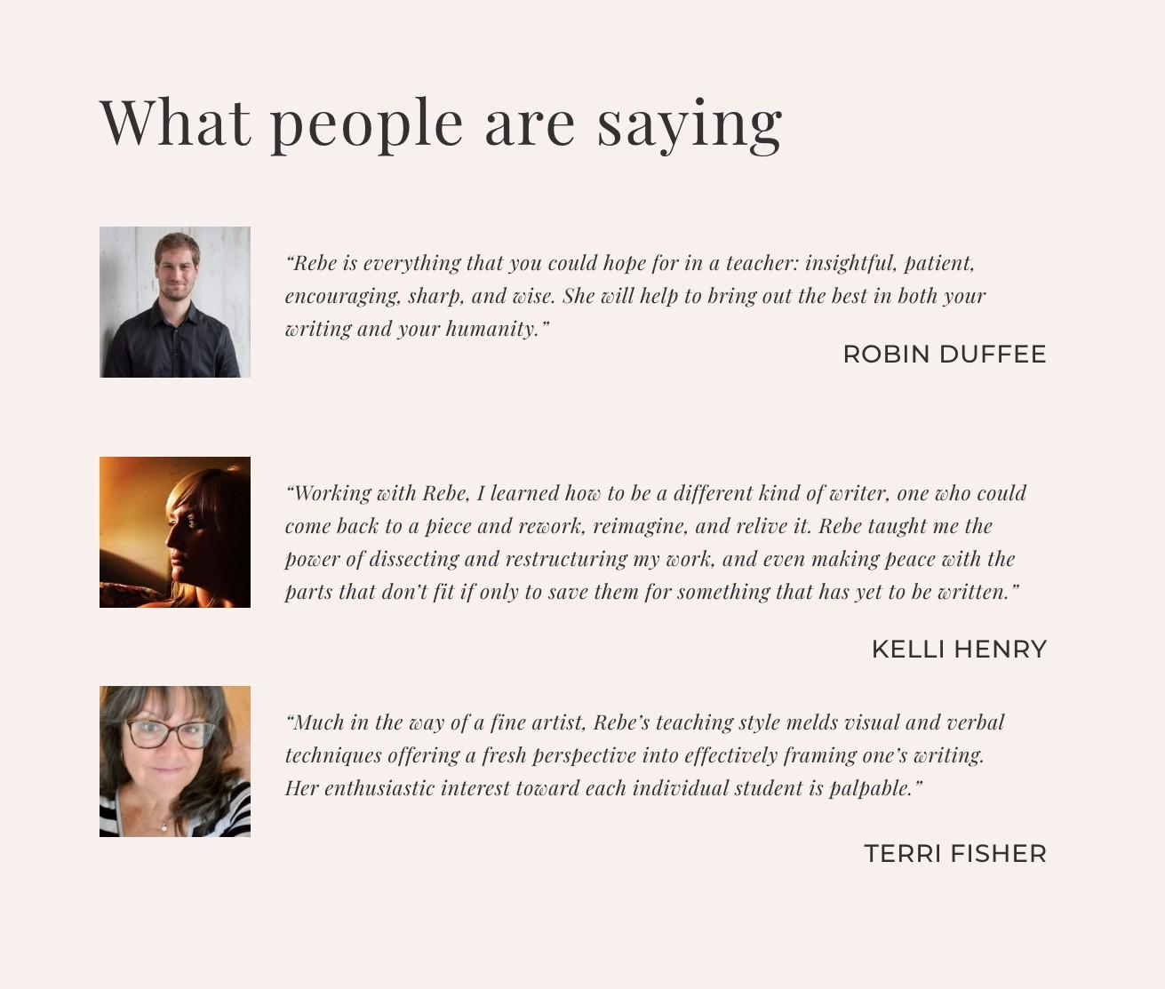 Testimonials about wriitng coach Rebe Huntman's courses from Robin Duffee, Kelli Henry & Terri Fisher