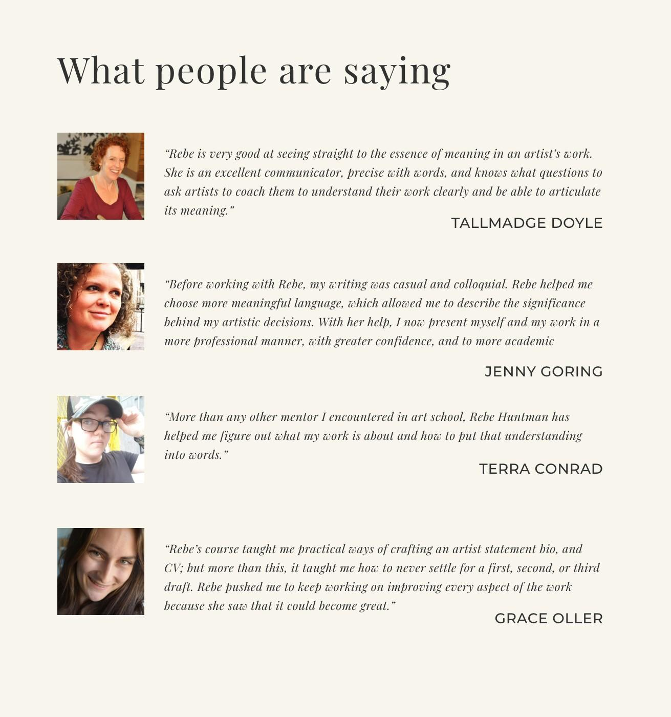 Artists Tallmadge Doyle, Jenny Goring, Terra Conrad & Grace Oller give testimonials about writing coach Rebe Huntman