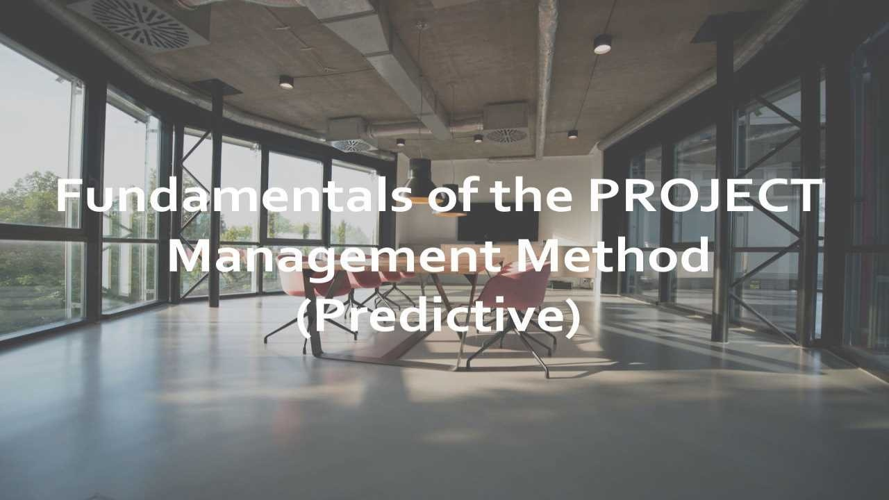 Fundamentals of the PROJECT Management Method - Predictive Edition