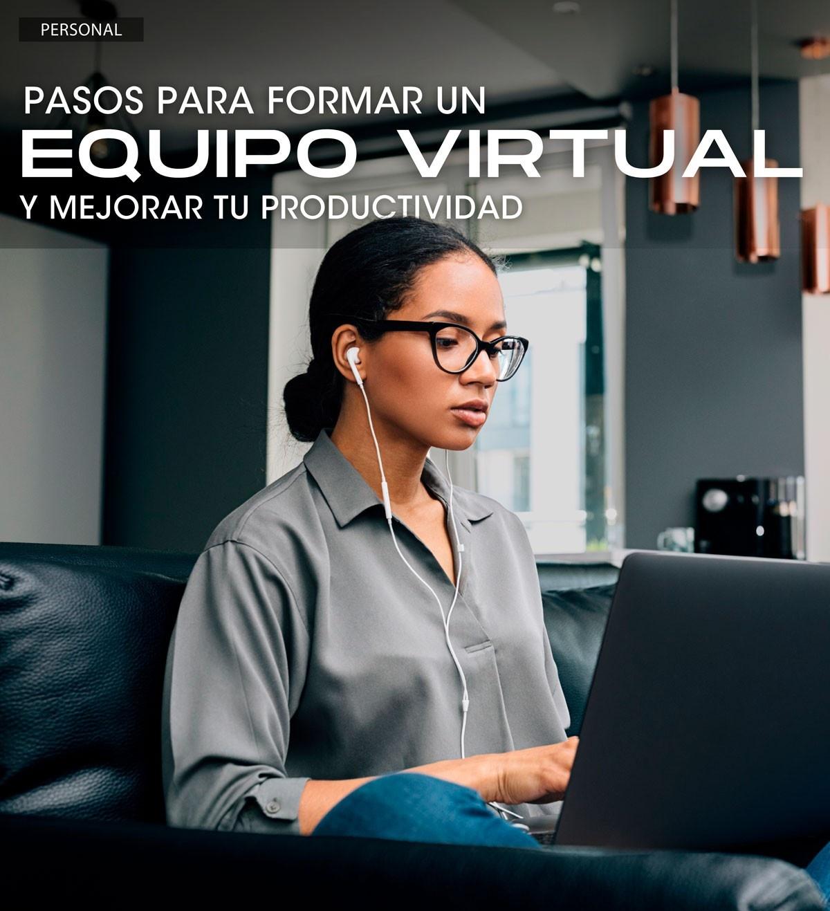Pasos para formar un equipo virtual y mejorar tu productividad
