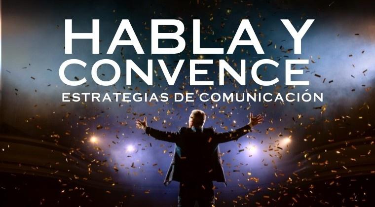 Habla y convence: Estrategias de comunicación