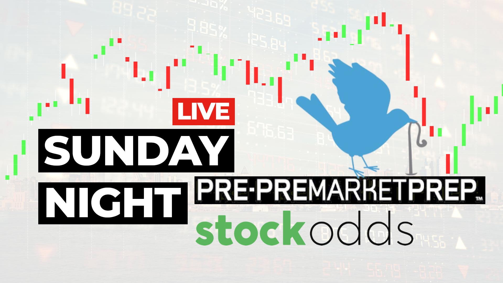 Sunday Night Pre-Premarket Prep with StockOdds
