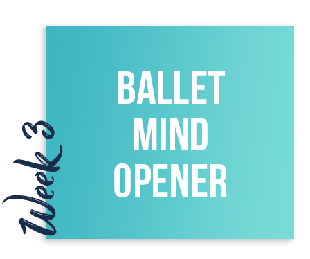 course week 3 - Ballet mind opener