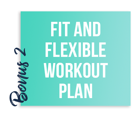 bonus 2 - fit and flexible workout plan