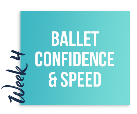 course week 4 - ballet confidence and speed