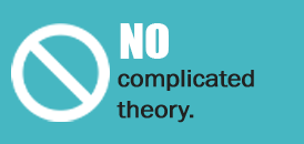 no complicated theory