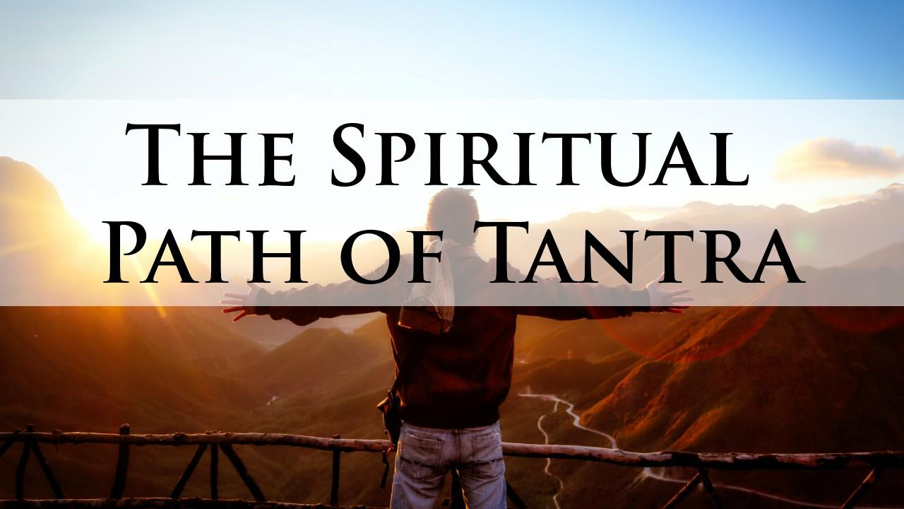 Spiritual Path of Tantra Online Course