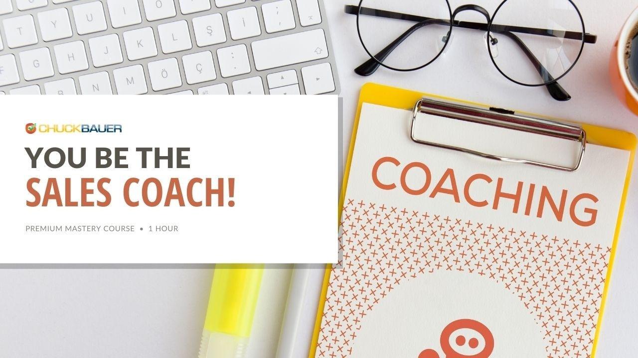 You Be the Sales Coach - Premium Sales Coaching Course