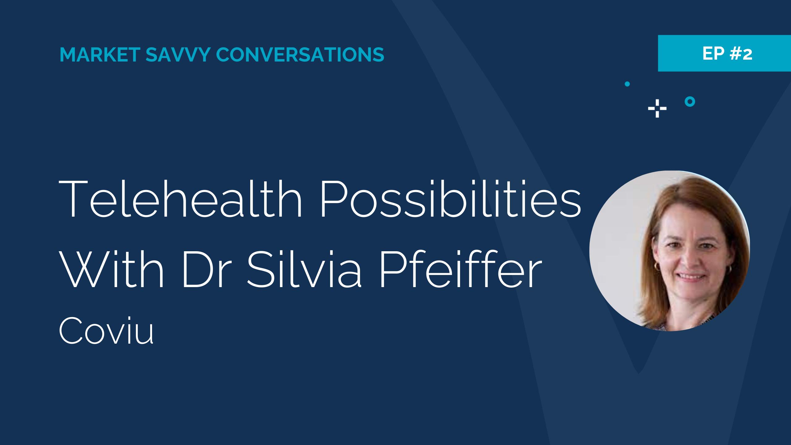Megan Walker Interviews Silvia Pfeiffer - Telehealth Possibilities
