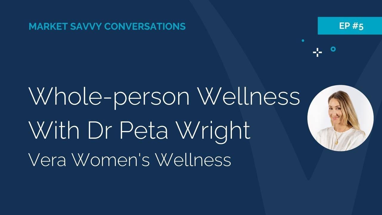 Megan Walker from Market Savvy Interviews Peta Wright from Vera Womens Wellness