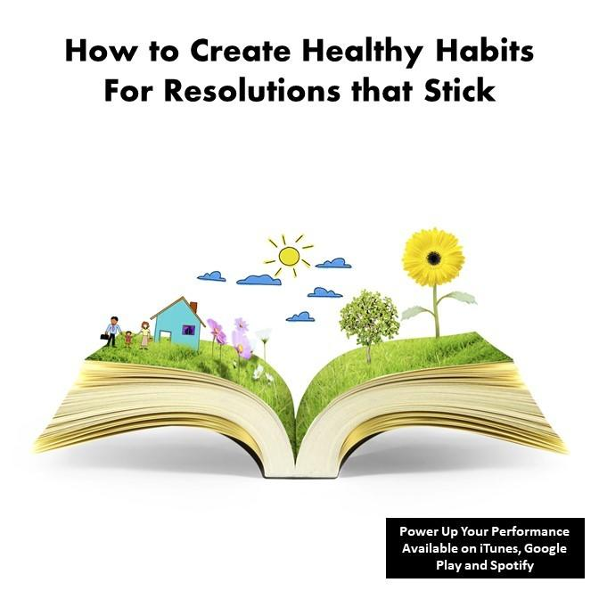 How to create healthy habits and resolutions that stick